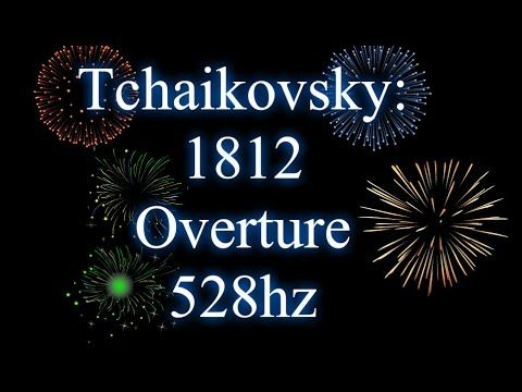 1812 Overture Tchaikovsky (528hz) Full Version (YouTube