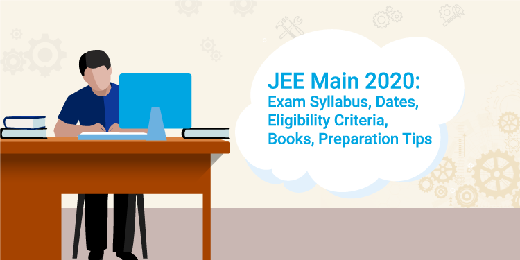 Jee Main 2020 Important Dates Application Form Syllabus Preparation Tips Syllabus Marking Scheme Exam