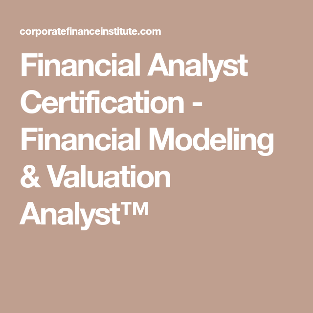 Financial Analyst Certification - Financial Modeling & Valuation ...