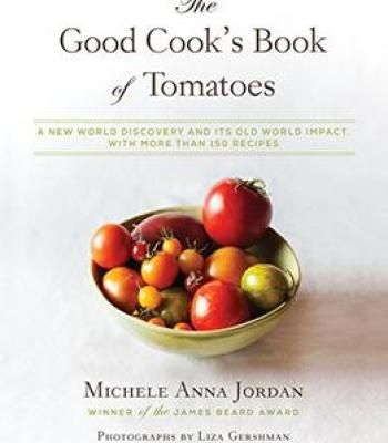 The good cooks book of tomatoes a new world discovery and its old the good cooks book of tomatoes a new world discovery and its old world impact forumfinder Choice Image