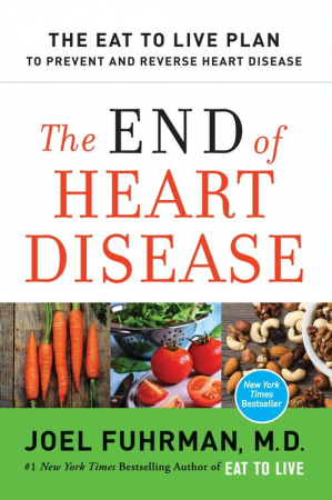The End Of Heart Disease In 2021 Heart Disease Joel Fuhrman Eat To Live