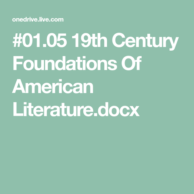 01 05 19th Century Foundations Of American Literature docx
