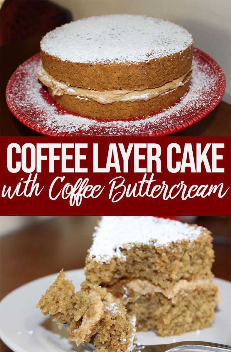 The BEST Coffee Layer Cake Confessions of a Baking Queen
