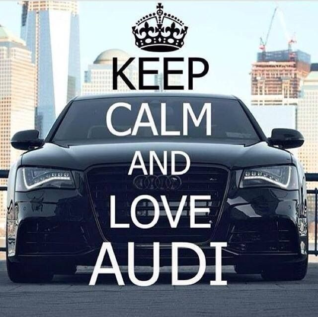Keep Calm And Audi Love Sports Cars Audi Sprüche Audi