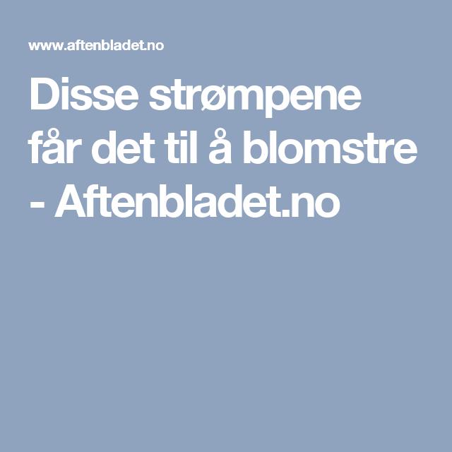 Disse strømpene får det til å blomstre - Aftenbladet.no