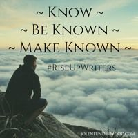 Rise Up Writers- Know, Be Known, Make Known by Jolene Underwood on SoundCloud
