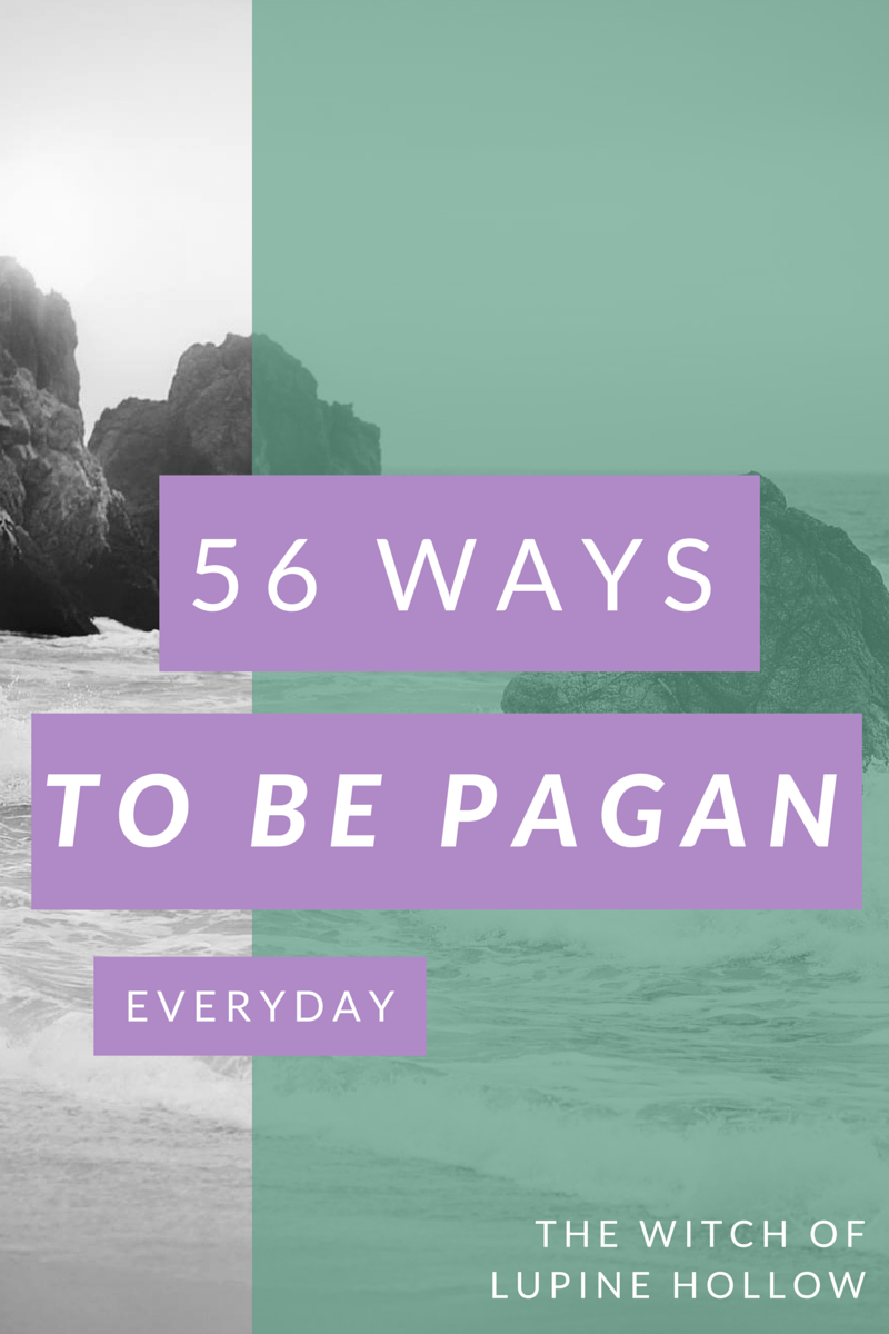 56 Ways to Be Pagan Everyday - The Witch of Lupine Hollow