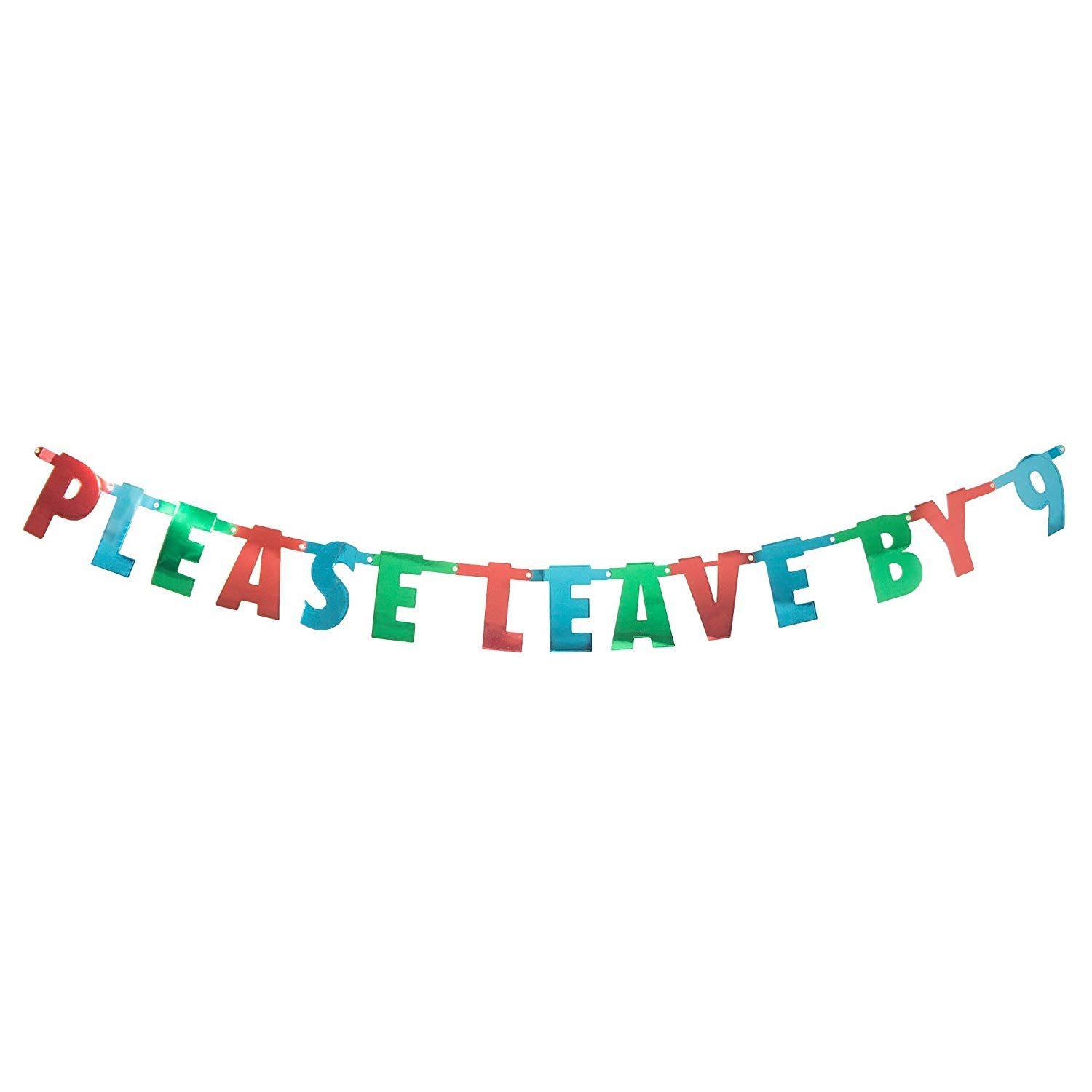 Amazon Com 30 Watt Please Leave By 9 Holiday Party Hanging