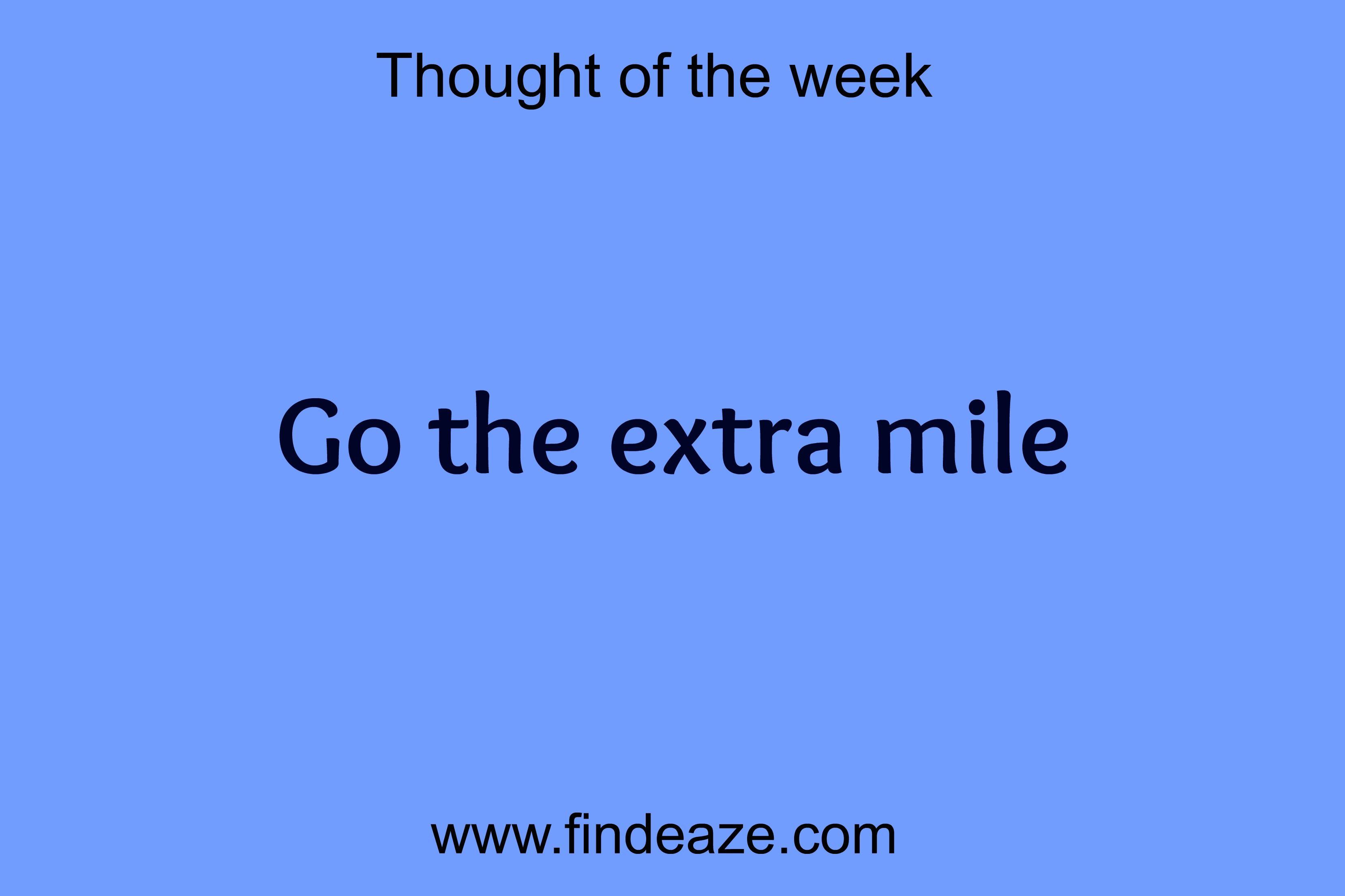 Go the extra mile #FindEaze #Weddings #Inspirationalquotes