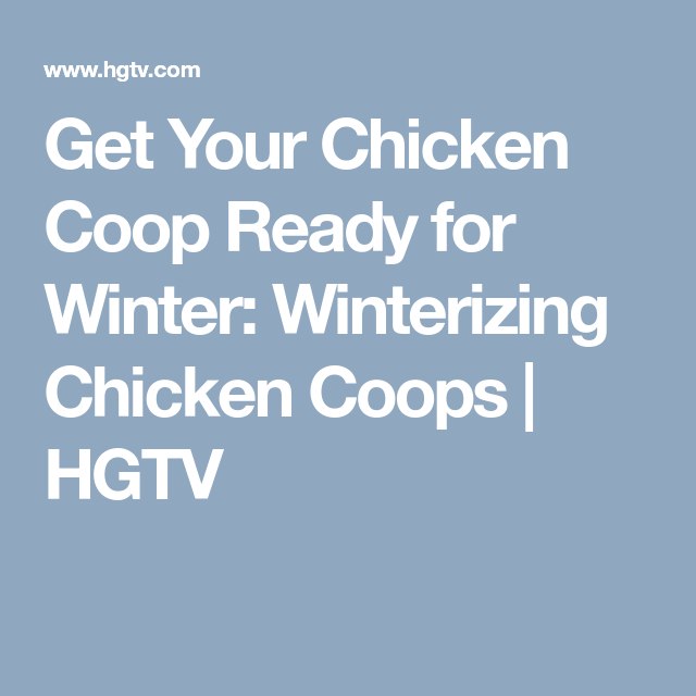 How to Get Your Chicken Coop Ready for Winter