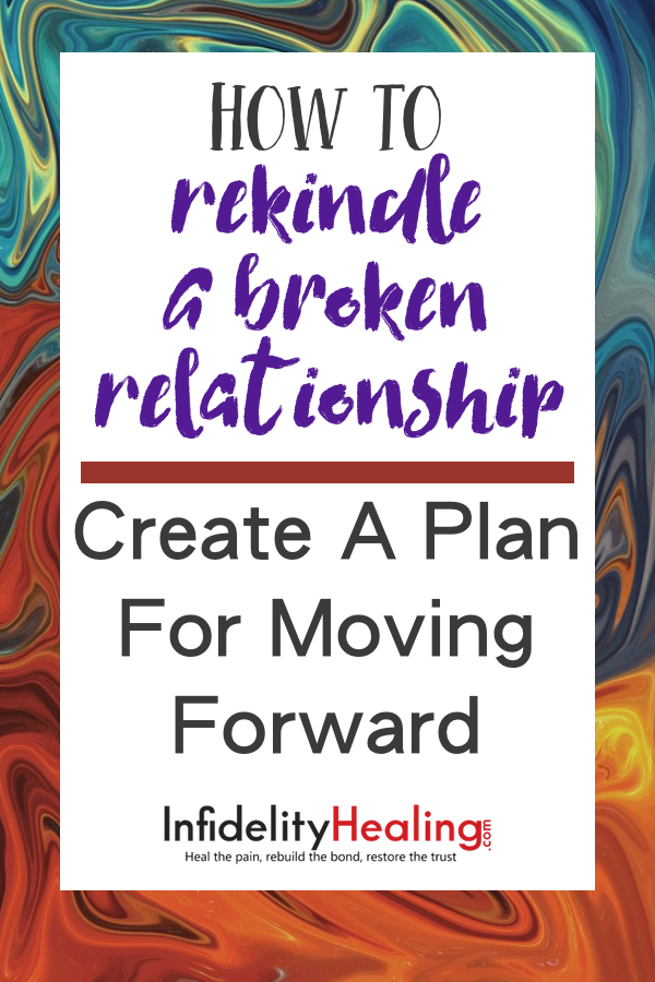 How to Rekindle a Broken Relationship Before It's Damaged