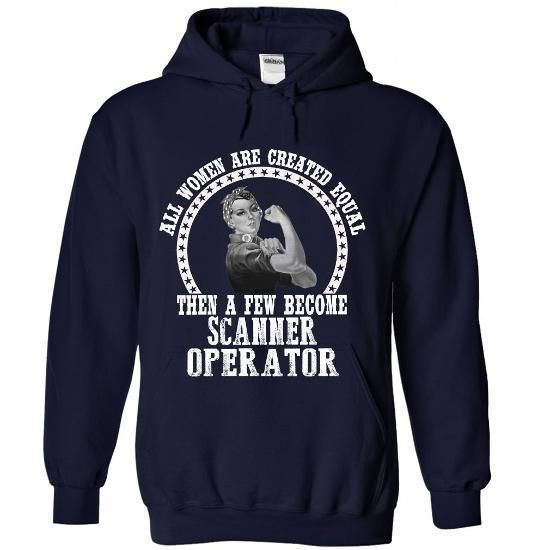 SCANNER OPERATOR The Best Women T Shirts, Hoodies. Get it now ==► https://www.sunfrog.com/Birth-Years/c-The-Best-Women-3014-NavyBlue-Hoodie.html?57074 $38.99