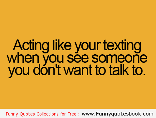 Using Mobile And Pretend To Be Texting. Funny Quotes About Life, Funny  Photos With