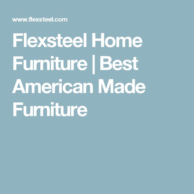 Beautiful Flexsteel Home Furniture | Best American Made Furniture