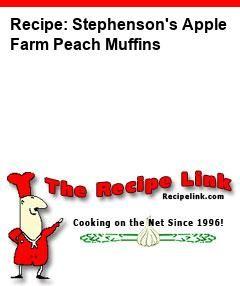 Stephenson's Apple Farm Peach Muffins - Recipelink.com