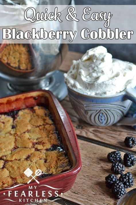 Quick & Easy Blackberry Cobbler from My Fearless Kitchen. This Quick ...