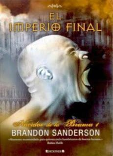 El Imperio Final Saga Nacidos De La Bruma Brandon Sanderson Reseña En Castellano Ciencia Ficcion Libros Novelas De Fantasia