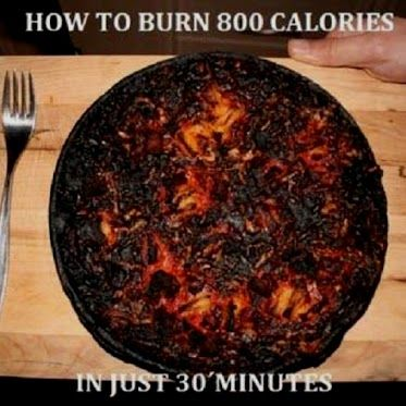 How to burn 800 calories in just 30 minutes. | Food humor ...
