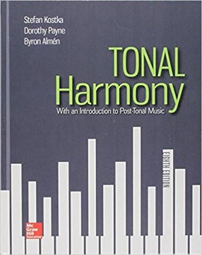 Tonal harmony 8th edition by stefan kostka dorothy payne isbn 13 tonal harmony 8th edition by stefan kostka author dorothy payne author isbn 13 978 1259447099 fandeluxe Choice Image