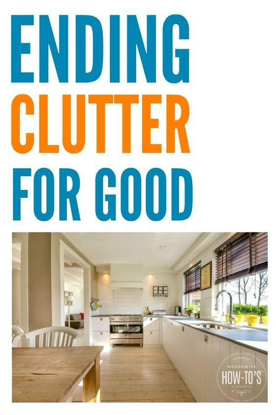 Ending Clutter For Good This System Works And It S So Easy To Follow Too I Have Purged Much Junk From My Home Following These Steps