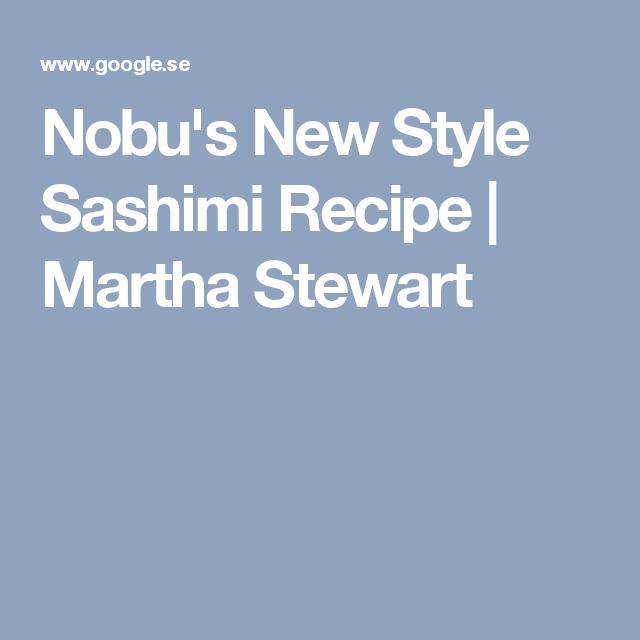 Nobu's New Style Sashimi Recipe | Martha Stewart