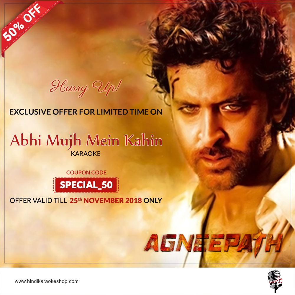 Special Treats For You Get 50 Off On The Karaoke Track Abhi Mujh Mein Kahin From The Movie Agneepath Exclu Karaoke Songs Karaoke Karaoke Tracks