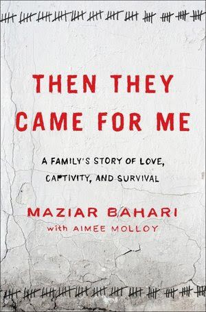 Then They Came For Me Rosewater By Maziar Bahari One Journalist S Memoir Of The Time He Went Back Home To I Book Community Board Family Stories Book Worms