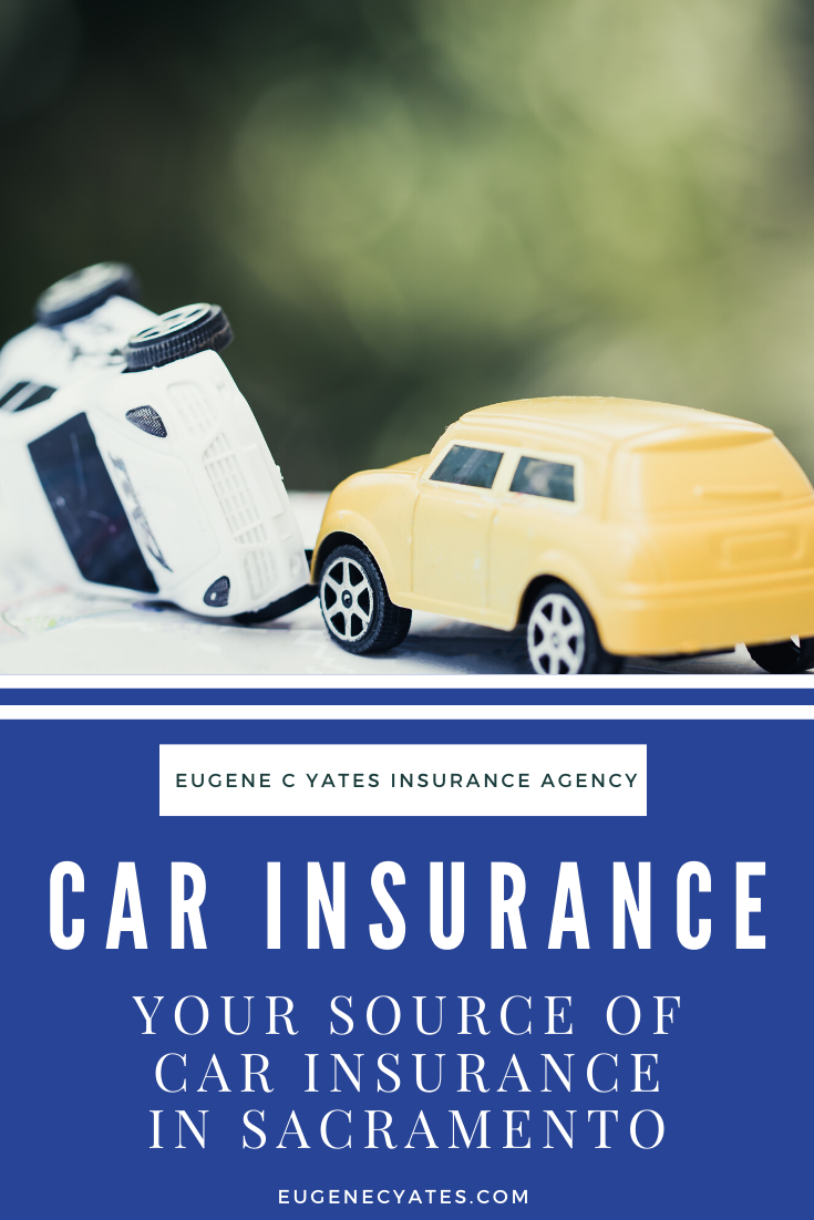 Car Insurance Sacramento Eugene C Yates Insurance Agency
