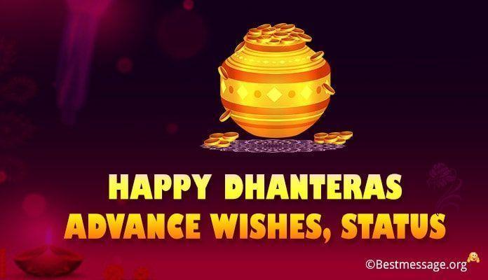 Happy Dhanteras Advance Wishes, Advance Status Messages #dhanteraswishes Happy Dhanteras Wishes in Advance. Advance Dhanteras messages, greetings and WhatsApp status to wish everyone #Happydhanteras #dhanterasmessages #dhanteraswishes #dhanterasgreetings #dhanteras #happydhanteras Happy Dhanteras Advance Wishes, Advance Status Messages #dhanteraswishes Happy Dhanteras Wishes in Advance. Advance Dhanteras messages, greetings and WhatsApp status to wish everyone #Happydhanteras #dhanterasmessages #happydhanteras