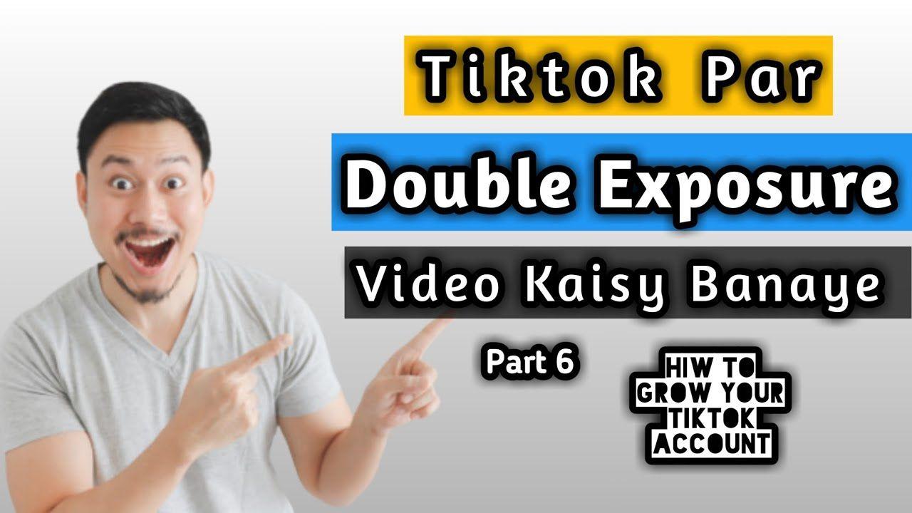 How To Make Double Exposure Video On Tiktok Part 6 Double Exposure Tik Double Exposure Exposure Doubles