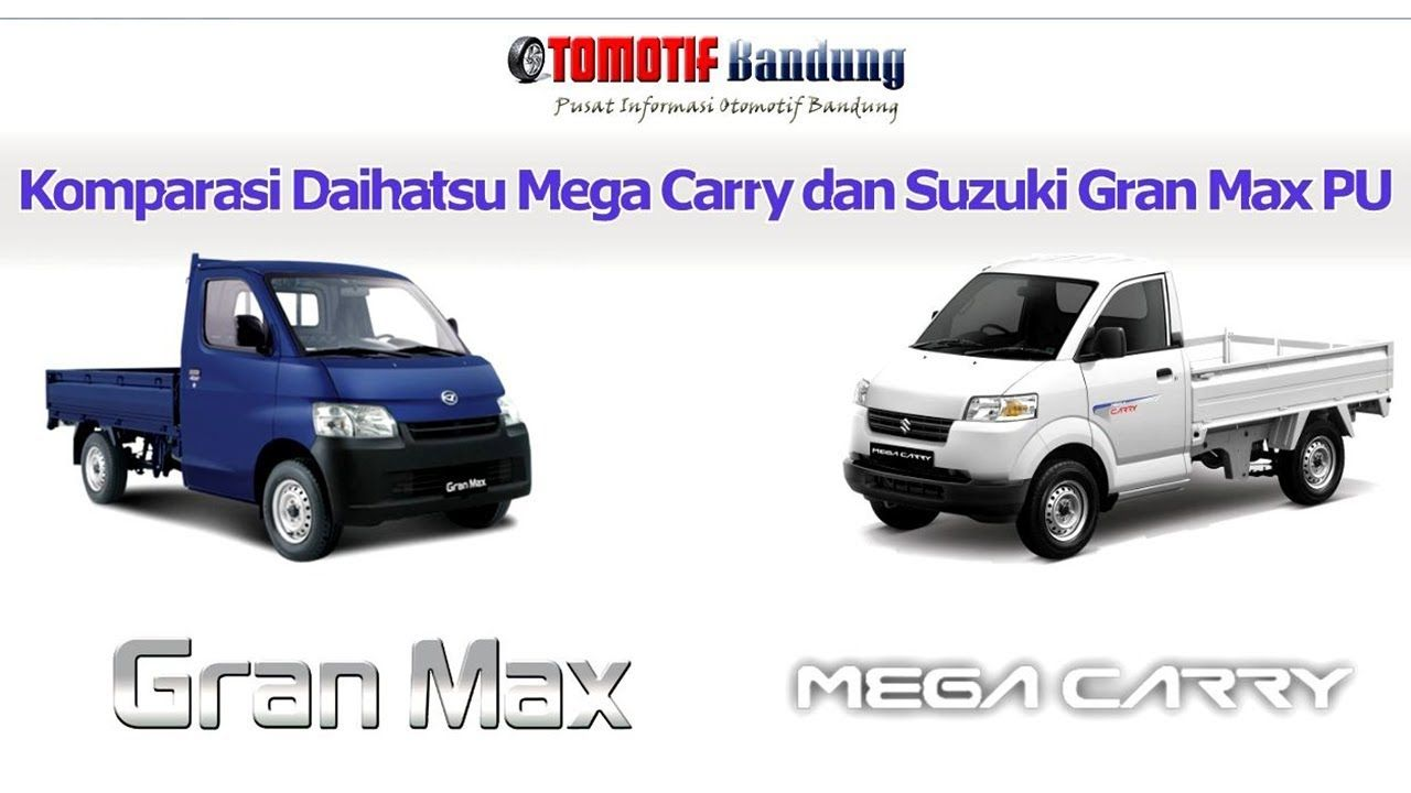 Komparasi Daihatsu Gran Max Pu Vs Suzuki Mega Carry Pick Up