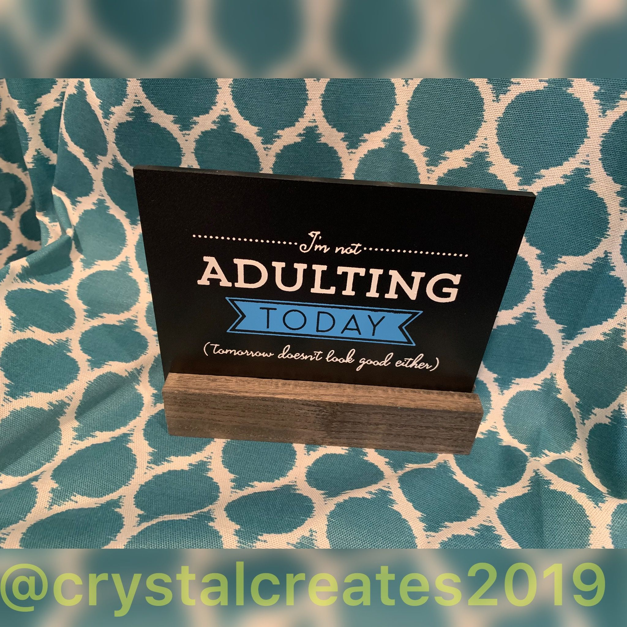 Not Adulting Today Chalk Couture Transfer