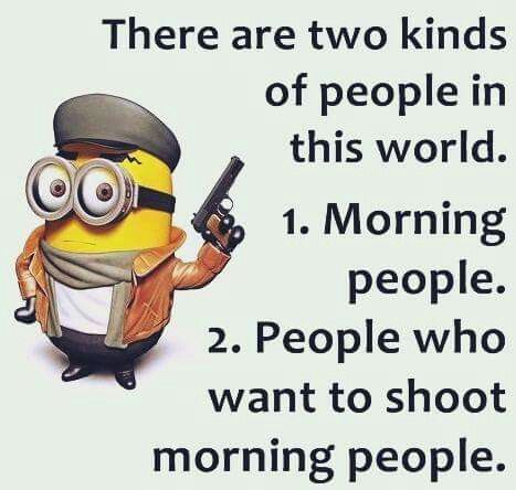 Minion morning people
