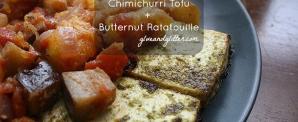 Organizing day food or just a great reward for being alive! Recipe: Butternut Squash Ratatouille with Chimichurri Baked Tofu