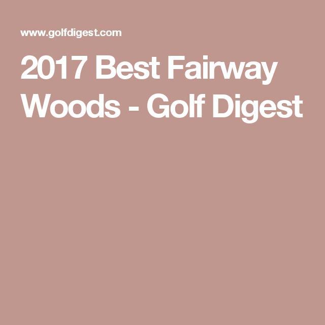 2017 Best Fairway Woods - Golf Digest