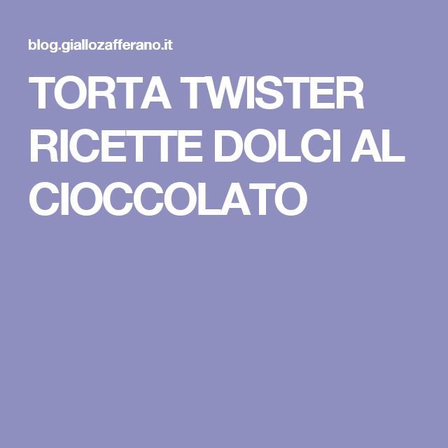 TORTA TWISTER RICETTE DOLCI AL CIOCCOLATO
