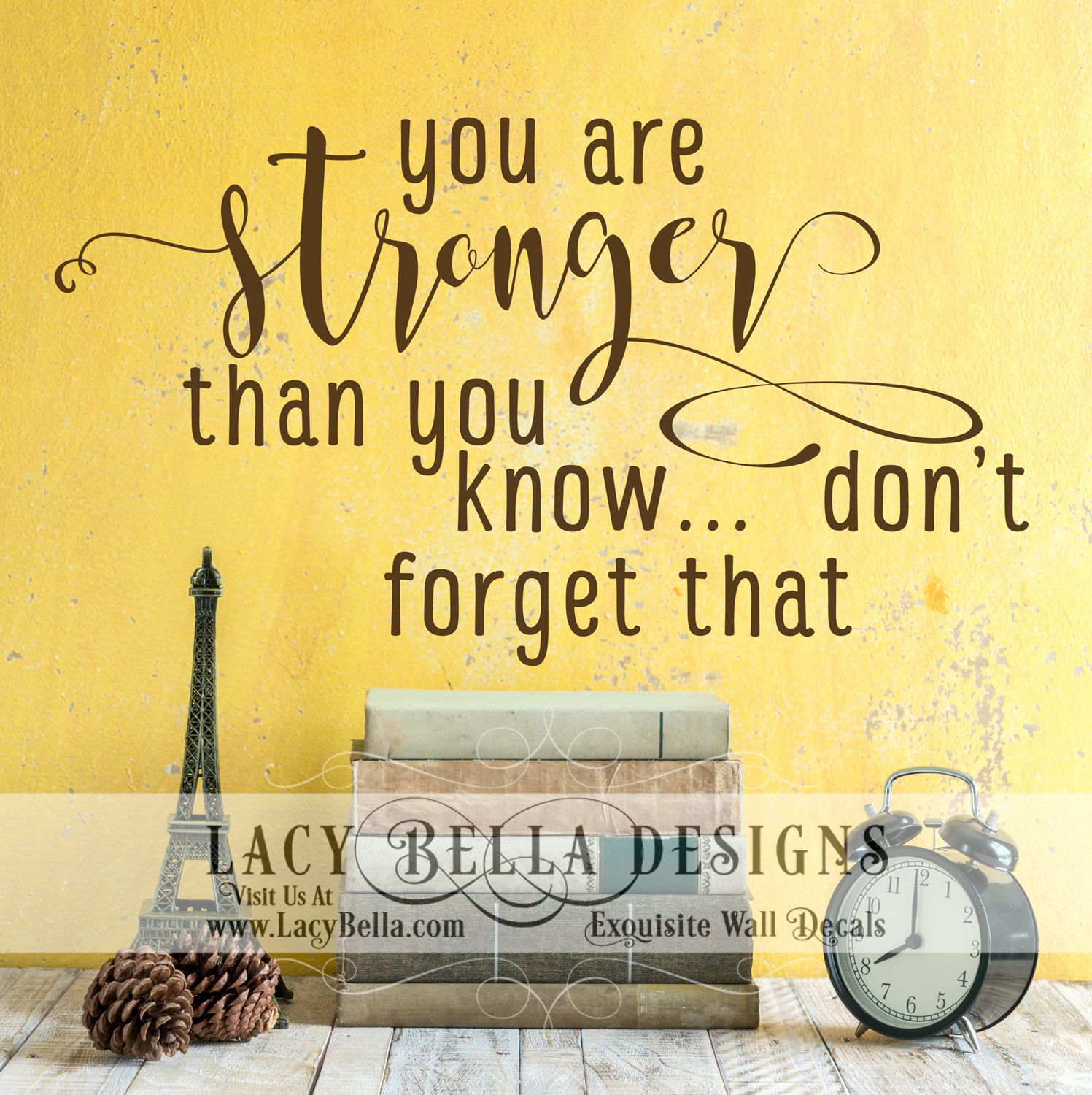 You Are Stronger Than You Know... Don\'t Forget That\