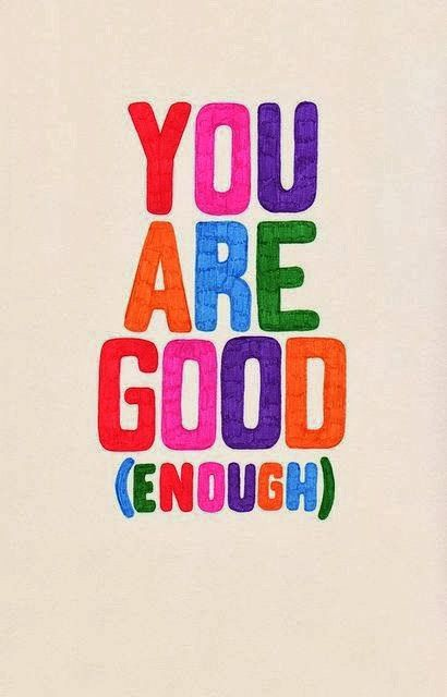 You Are Good Enough Inspirational Quotes Quotes Pinterest