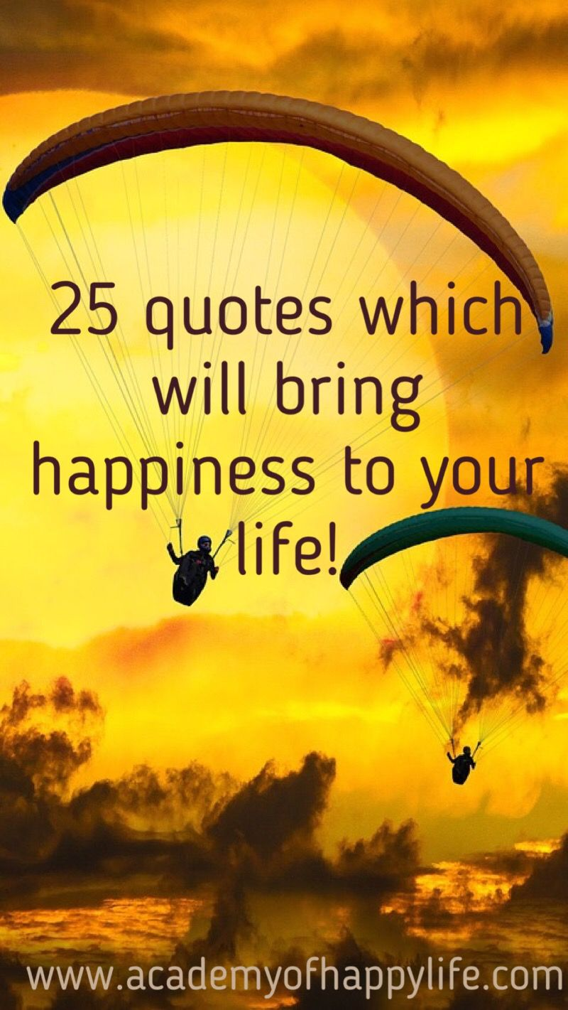 Top Quotes About Life And Happiness 25 Quotes Which Will Bring Happiness To Your Life  Happiness Top