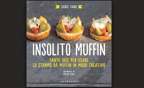 Innamorarsi in cucina: The Book is on the Table : Insolito Muffin
