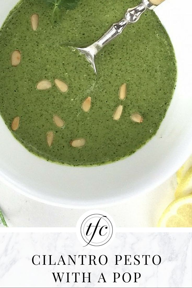 Cilantro Pesto With a Pop | Healthy Salad Dressing, Pasta Sauce, or Topper |