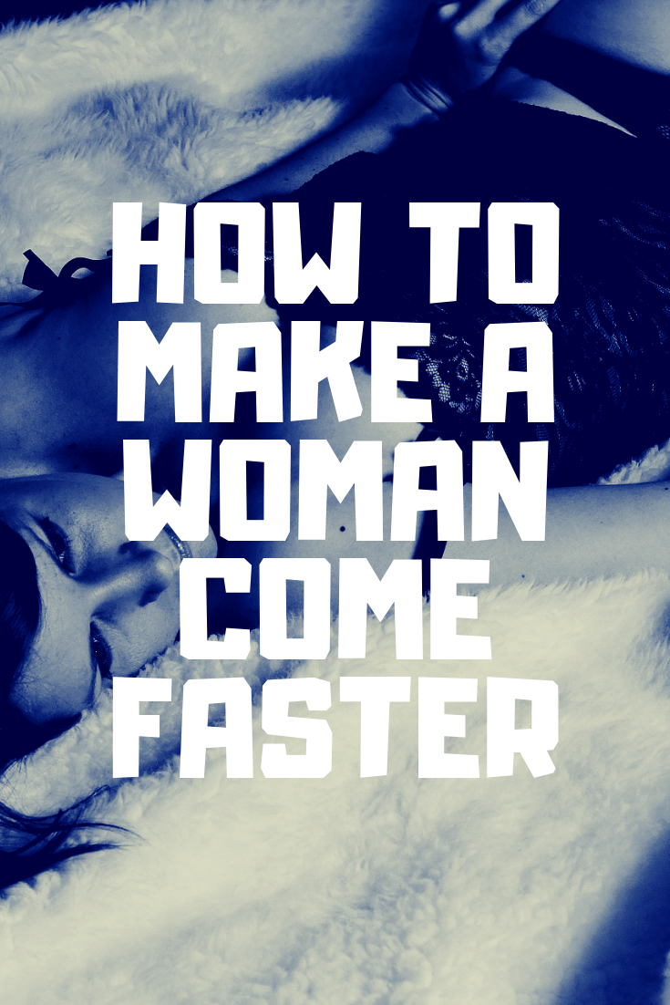 The best way to make a woman come