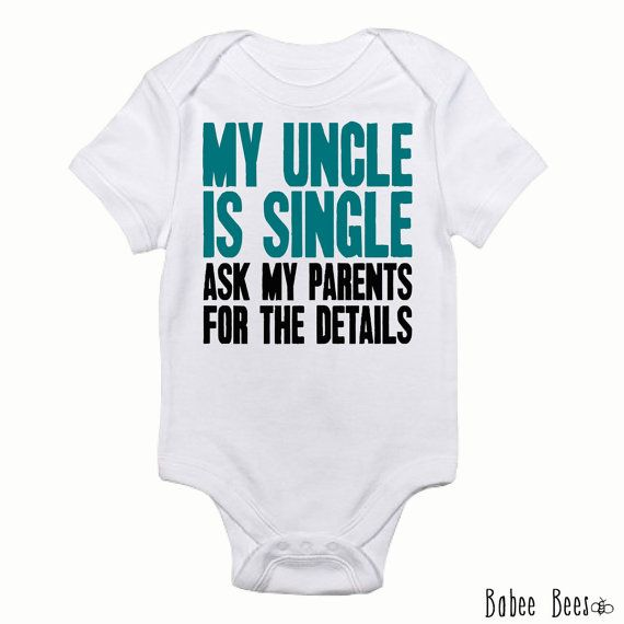 My Uncle Is Single Funny Baby Clothes Funny Toddler