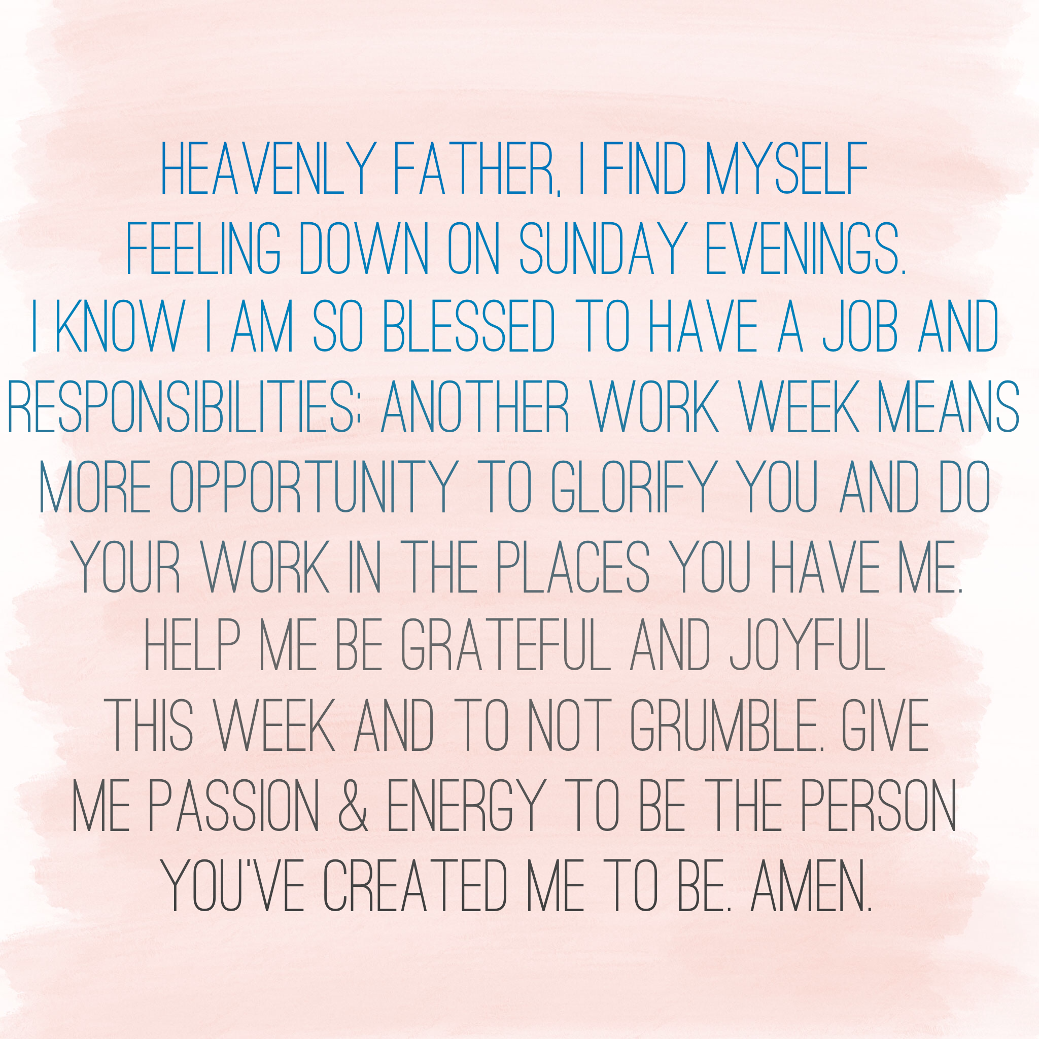 Prayer for Sunday evening. For joy, gratitude, passion, and contentment. God is good.