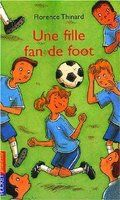 """""""Une fille fan de foot"""" de Florence Thinard - Laïcité à l'école"""