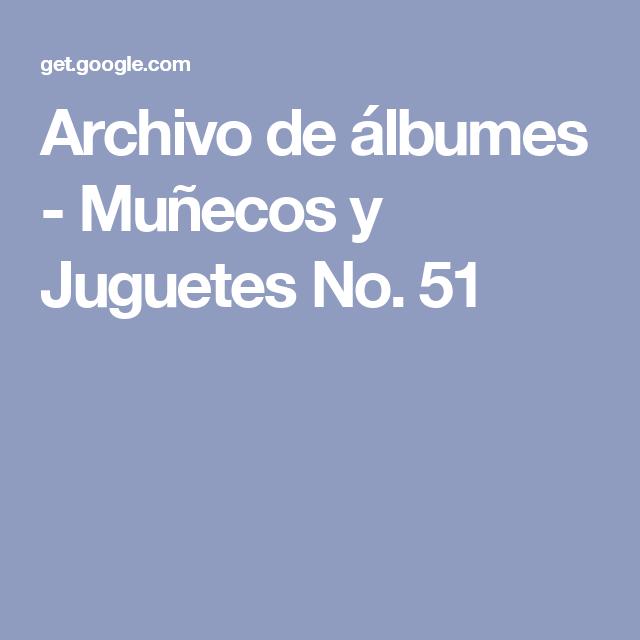 Archivo de álbumes - Muñecos y Juguetes No. 51