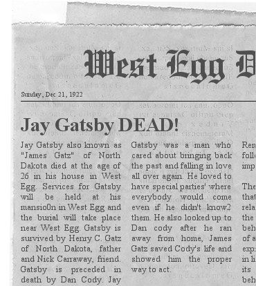 gatsbys obituary What should the tone and language be for a newspaper feature article on gatsby's death  with an obituary--even an obituary covering a fictional character--you.