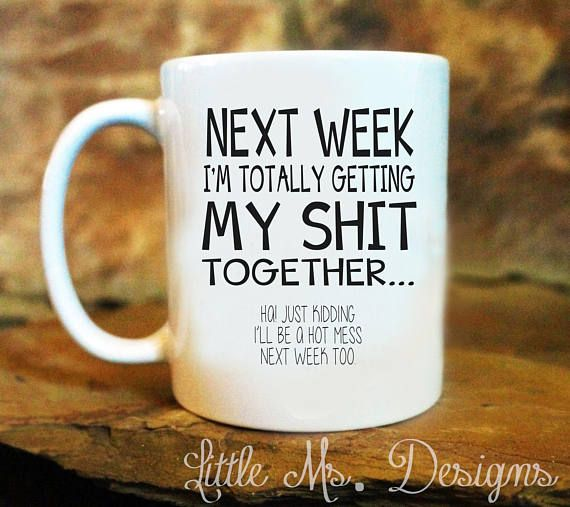 Adult Coffee Mugs, Getting My Shit Together, Hilarious Coffee Mug, Funny Mug Saying, Funny Mugs, Office Mom, Funny Office Mugs,Gifts for Her #funnycoffeemugs