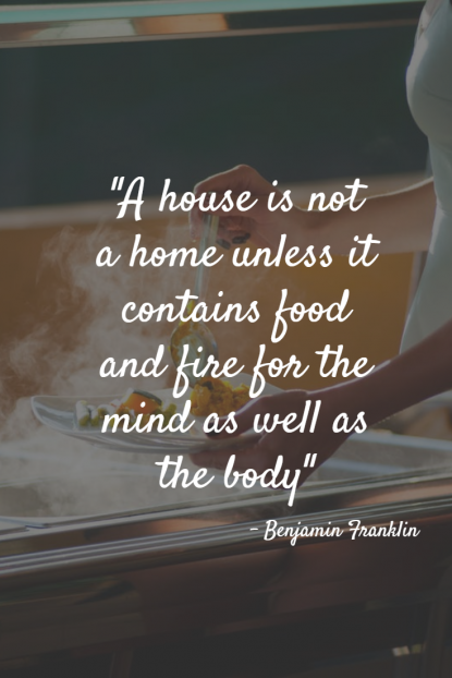 A House Is Not A Home Unless It Contains Food And Fire For The Mind