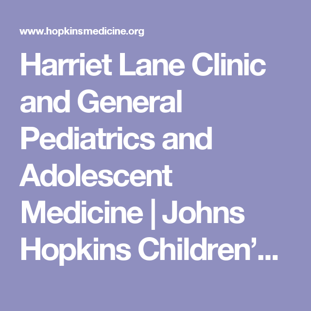 Harriet Lane Clinic and General Pediatrics and Adolescent Medicine